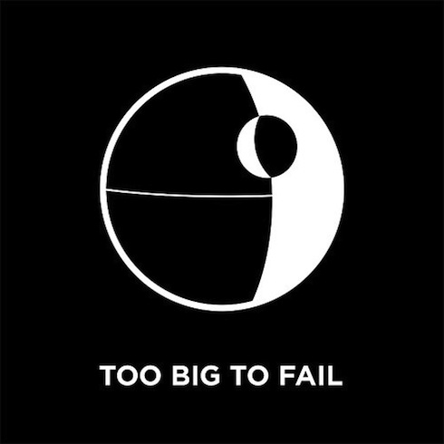 the death star was also too big to fail